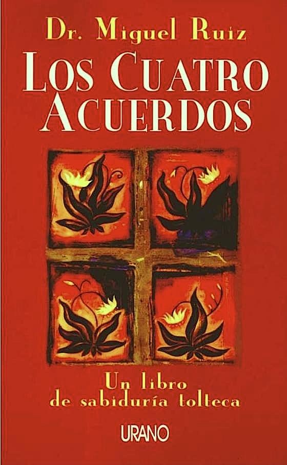 """"""" Los cuatro acuerdos """" – Miguel Ángel Ruiz"""