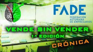 """""""VENDE SIN VENDER"""" en la FADE – Noviembre 2014 – Crónica"""