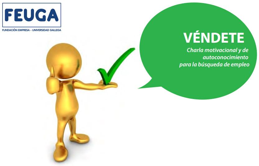 """""""VÉNDETE"""" en FEUGA – Fundación Empresa Universidad Gallega"""