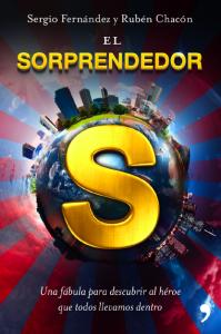 """""""El Sorprendedor"""" – Sergio Fernández y Rubén Chacón"""