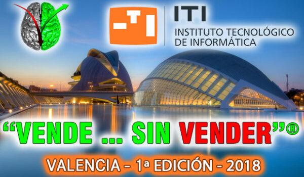 """Edición en abierto de """"Vende…Sin Vender""""® en Valencia con el Instituto Tecnológico de Informática (ITI)"""