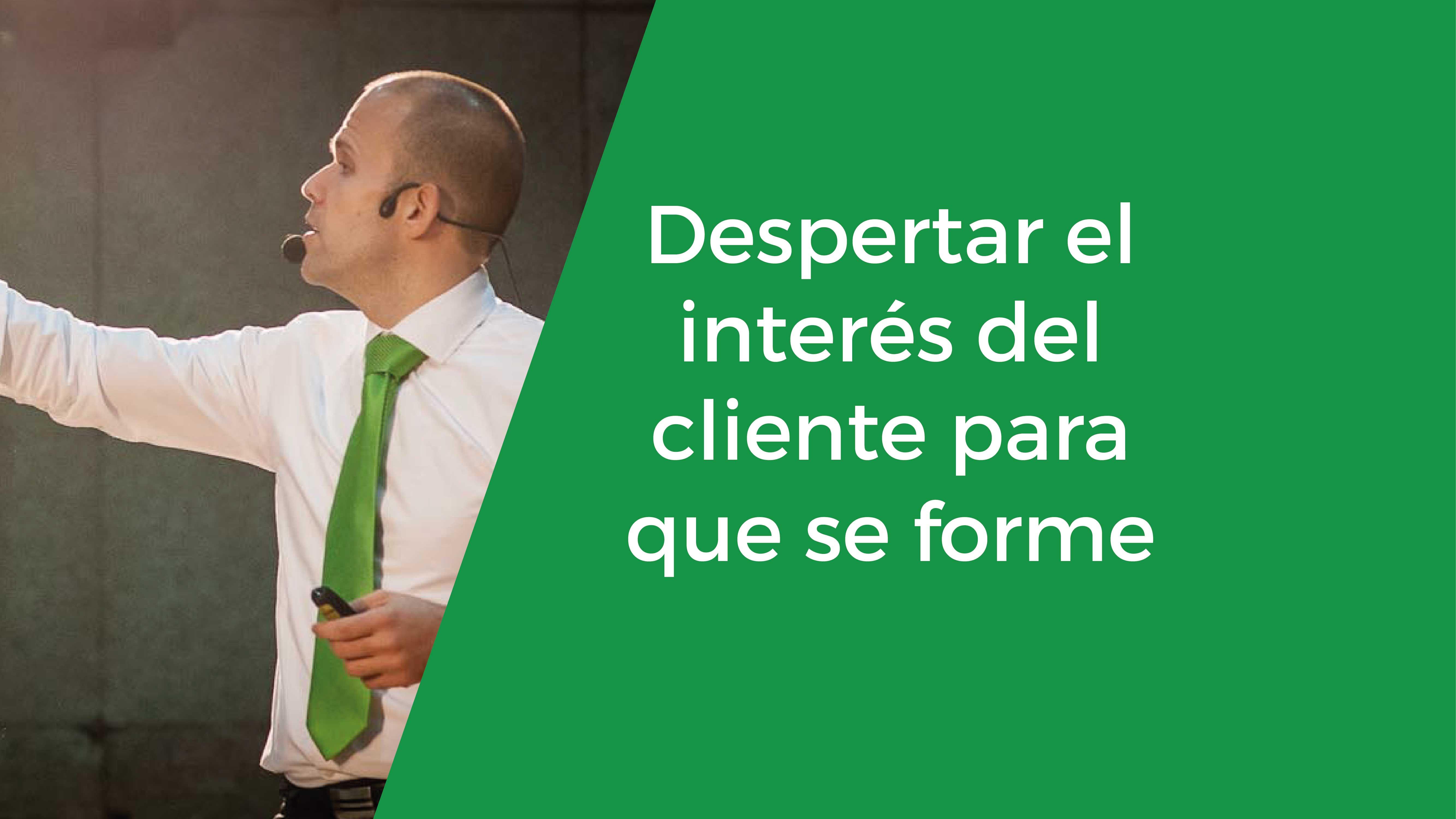 #PregúntaleAFelipe: Cómo despertar el interés del cliente para que se forme
