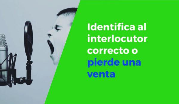 Identificar el interlocutor correcto … o pierde la venta